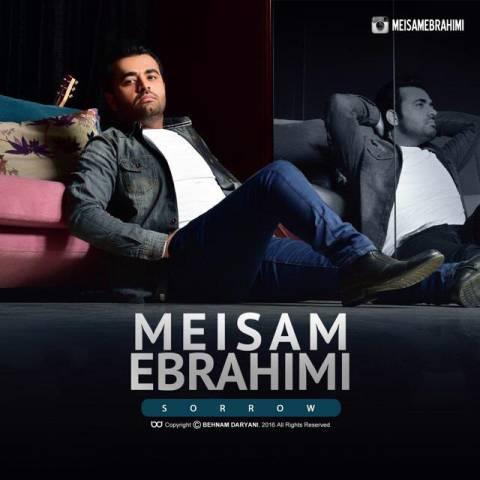 دانلود آهنگ میثم ابراهیمی غم