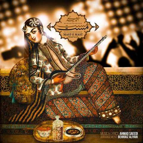 دانلود آهنگ احمد سعیدی مست مست